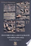 Els Corcs De La Restauració, Vinaròs 1876 1923