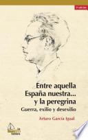 libro Entre Aquella España Nuestra? Y La Peregrina, 2a Ed.