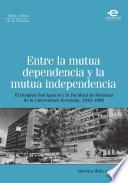 Entre La Mutua Dependencia Y La Mutua Independencia