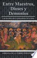 Entre Maestros, Dioses Y Demonios