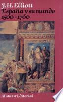 España Y Su Mundo, 1500 1700