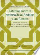 Estudios Sobre La Historia De Al Ándalus Y Sus Fuentes