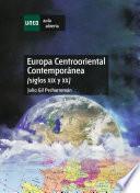 Europa Centrooriental Contemporánea. (siglos Xix Y Xx)