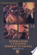Federalismo Y Cuestión Federal En España