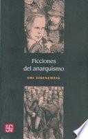 Ficciones Del Anarquismo