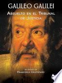Galileo Galilei   Absuelto En El Tribunal De Justicia