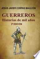 Guerreros,historias De Mil AÑos.3aediciÓn