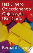 Haz Dinero Coleccionando Objetos De Uso Diario
