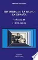 Historia De La Radio En España: 1939 1985