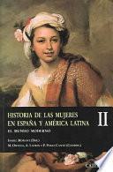 Historia De Las Mujeres En España Y América Latina: El Mundo Moderno