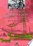 Historias De Corsarios Vascos. Entre El Comercio Y La Piratería