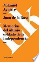 Juan De La Rosa. Memorias Del œltimo Soldado De La Independencia