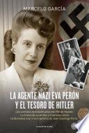 La Agente Nazi Eva Perón Y El Tesoro De Hitler