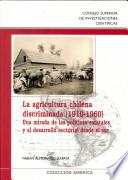 La Agricultura Chilena Discriminada (1910 1960)