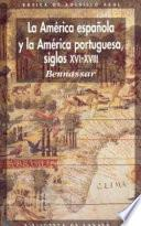 La América Española Y La América Portuguesa Siglos Xvi Xviii