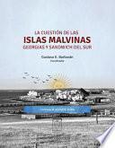 La Cuestión De Las Islas Malvinas, Georgias Y Sandwich Del Sur