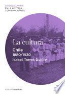 La Cultura. Chile (1880 1930)
