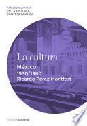La Cultura. México (1930 1960)