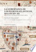 La Gobernanza De Los Puertos Atlánticos, Siglos Xiv Xx