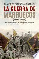 La Guerra De Marruecos (1907 – 1927)