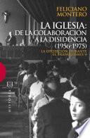 La Iglesia: De La Colaboración A La Disidencia (1956 1975)