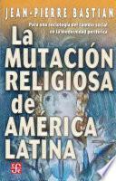 La Mutación Religiosa De América Latina