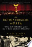 La última Cruzada Del Papa (the Pope S Last Crusade   Spanish Edition)