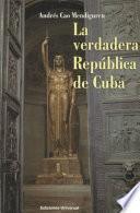 La Verdadera República De Cuba