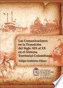 libro Las Comunicaciones En La Transición Del Siglo Xix Al Xx En El Sistema Territorial Colombiano