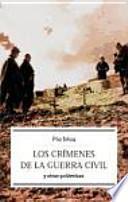 libro Los Crímenes De La Guerra Civil : Y Otras Polémicas