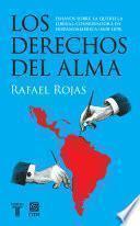 Los Derechos Del Alma. Ensayos Sobre La Querella Liberal Conservadora En Hispanoamérica (1830 1870)