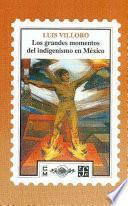 libro Los Grandes Momentos Del Indigenismo En México