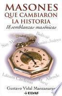 Masones Que Cambiaron La Historia