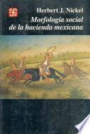 Morfología Social De La Hacienda Mexicana