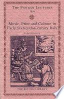 Music, Print And Culture In Early Sixteenth Century Italy