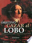 Objetivo Cazar Al Lobo/ Object, Hunt The Wolf