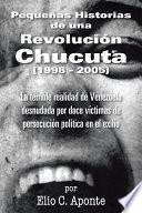 libro Pequeas Historias De Una Revolucin Chucuta (1998   2005)