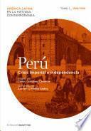 Perú. Crisis Imperial E Independencia. Tomo 1 (1808 1830)
