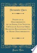libro Pinzón En El Descubrimiento De Las Indias, Con Noticias Críticas De Algunas Obras Recientes Relacionadas Con El Mismo Descubrimiento (classic Reprint)