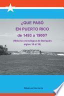 ¿qué Pasó En Puerto Rico De 1493 A 1900?