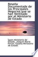 libro Resena Documentada De Los Principales Negocios Que Se Han Ventilado Por El Ministerio De Estado