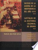 libro Sucesos De La Guerra De La Independencia Del Año 1810. Capítulos De La Historia Colonial De Oruro