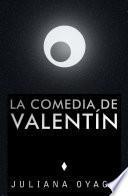 La Comedia De Valentín