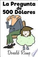 La Pregunta De 500 Dólares (epub)