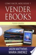 libro Como Hacer, Mercadear Y Vender Ebooks   Todo Gratis
