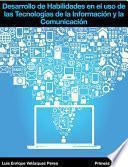 libro Desarrollo De Habilidades En El Uso De Las Tecnologias De La Informacion Y La Comunicacion