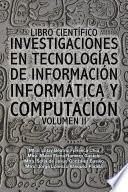 Libro Científico Investigaciones En Tecnologías De Información Informática Y Computación