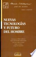 libro Nuevas Tecnologías Y Futuro Del Hombre