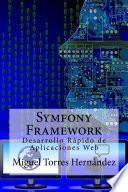 Symfony Framework. Desarrollo Rápido De Aplicaciones Web