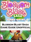 libro Blossom Blast Saga Game Guide Unofficial